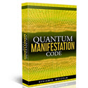 Quantum Manifestation Code - New Law Of Attraction Offer!
