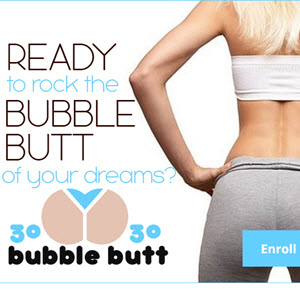 30/30 Bubble Butt Review
